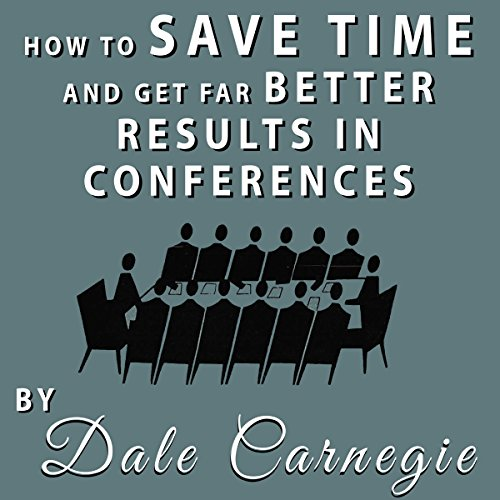 How to Save Time and Get Far Better Results in Conferences cover art