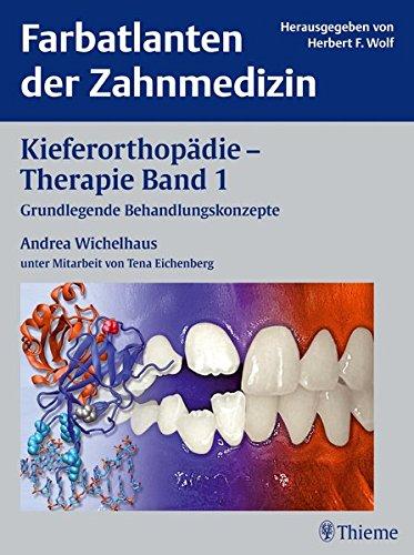 Kieferorthopädie - Therapie, Bd. 1: Grundlegende Behandlungskonzepte (Farbatlanten der Zahnmedizin)