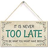 It is Never Too Late to Be What You Might Have Been - Inspiration Quote Motivational Art Home Decor Gift Sign (5'X 10')