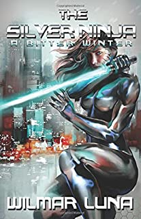 A Bitter Winter (The Silver Ninja)