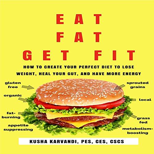 Eat Fat, Get Fit audiobook cover art