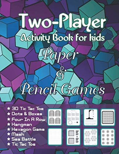 Two-Player Activity Book for kids Paper & Pencil Games: Big Book of 8 Games Books Pen and Paper Two-Player Games to Make You Think! - 3D Tic Tac Toe, ... Hexagon Game, Mash, Sea Battle, Tic Tac Toe