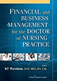 Financial and Business Management for the Doctor of Nursing Practice...