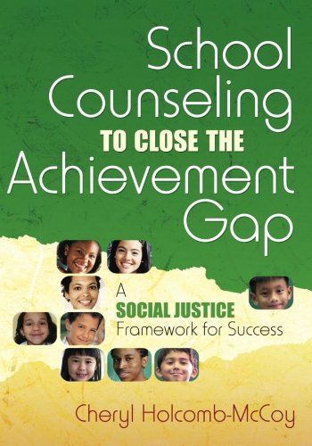 School Counseling to Close the Achievement Gap: A Social...