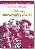 Teologia, economia e lavoro. Per un umanesimo della fraternità