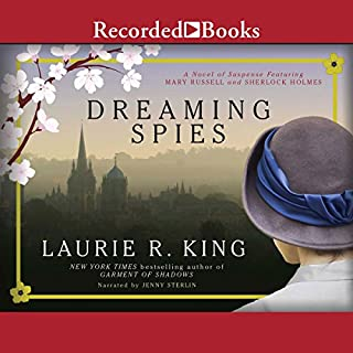 Dreaming Spies                   Written by:                                                                                                                                 Laurie R. King                               Narrated by:                                                                                                                                 Jenny Sterlin                      Length: 12 hrs and 21 mins     6 ratings     Overall 4.5