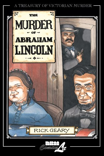 Download The Murder of Abraham Lincoln: A chronicle of 62 days in the life of the American Republic, March 4 - May 4, 1865 (Treasury of Victorian Murder) 1561634255