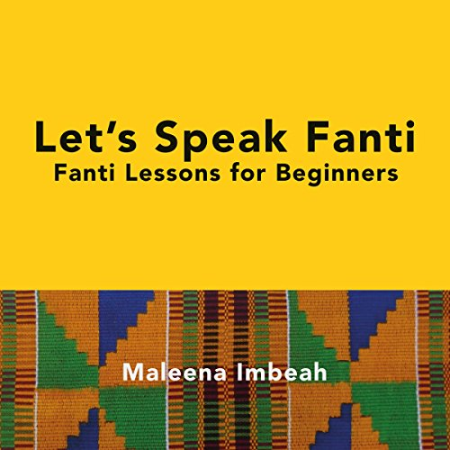 Let's Speak Fanti: Fanti Lessons for Beginners [Akan Edition] audiobook cover art