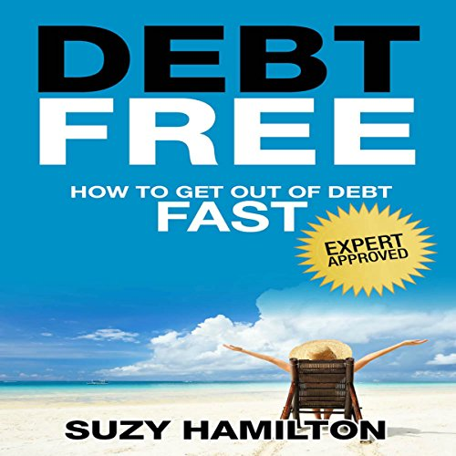 Debt Free: How to Get Out of Debt Fast audiobook cover art