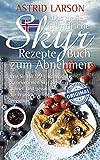 Das große isländische Skyr Rezepte Buch zum Abnehmen: Wie Sie mit 99 eiweißreichen, kalorienarmen Skyr Rezepten schnell und gesund Ihr Wunschgewicht erreichen (German Edition)