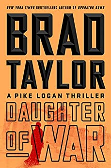 Daughter of War: A Pike Logan Thriller by [Brad Taylor]
