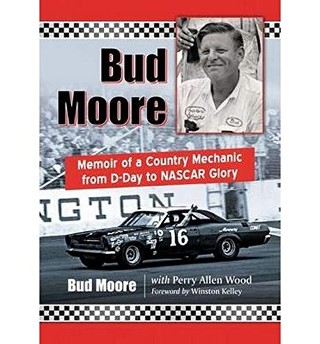 51qYPp1dpNL - Bud Moore: Memoir of a Country Mechanic from D-Day to NASCAR Glory