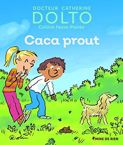 Caca prout - Docteur Catherine Dolto - de 2 à 7 ans