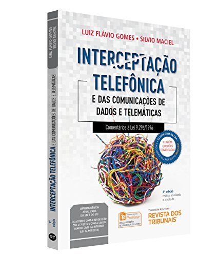 Interceptação Telefônica E das Comunicações de Dados e Telemáticas. Comentários à Lei