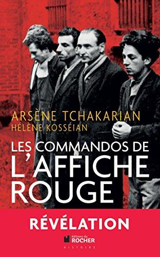 Les commandos de l'Affiche rouge : La vérité historique sur la première section de l'Armée secrète (French Edition)