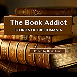 The Book Addict: Stories of Bibliomania cover art