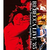 REBECCA LIVE '85 -MAYBE TOMORROW Complete Edition-(特典なし) [Blu-ray]