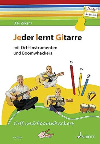 Jeder lernt Gitarre - mit Orff-Instrumenten und Boomwhackers: JelGi-Liederbuch für allgemein bildende Schulen. Gitarre. Lehrbuch.
