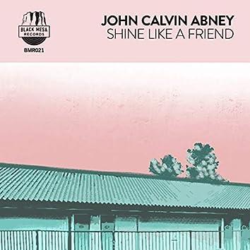 Shine Like a Friend