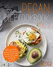 The Ultimate Pegan Diet Cookbook Vol.2: 200 High Protein recipes to Build Muscles, stay Healthy and Strong with the speciale union of Vegan and Paleo Diet