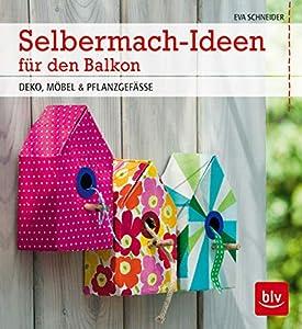 Selbermach-Ideen für den Balkon: Deko, Möbel & Pflanzgefäße