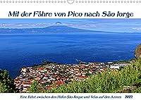 Mit der Faehre von Pico nach Sao Jorge (Wandkalender 2022 DIN A3 quer): Eine Fahrt zwischen den Haefen Sao Roque und Velas auf den Azoren (Monatskalender, 14 Seiten )