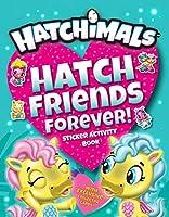 HATCH FRIENDS FOREVER (HATCHIMALS)
