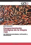 Comportamiento biológico de la tilapia roja: con diferentes
