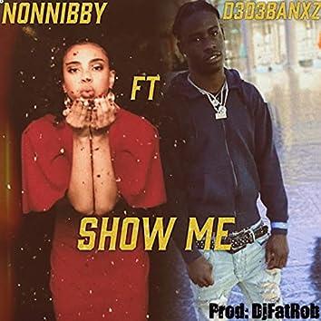 Show Me (feat. D3D3Banxz)