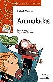Animaladas (LITERATURA INFANTIL - Sopa de Libros (Teatro))