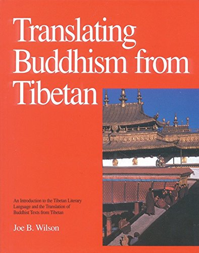 Compare Textbook Prices for Translating Buddhism from Tibetan: An Introduction to the Tibetan Literary Language and the Translation of Buddhist Texts from Tibetan 1st Edition ISBN 9780937938348 by Wilson, Joe B.