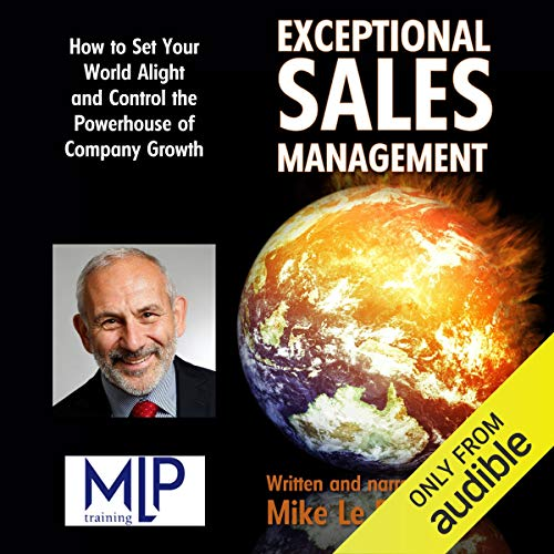 Exceptional Sales Management                   By:                                                                                                                                 Mike Le Put                               Narrated by:                                                                                                                                 Mike Le Put                      Length: 55 mins     16 ratings     Overall 3.1