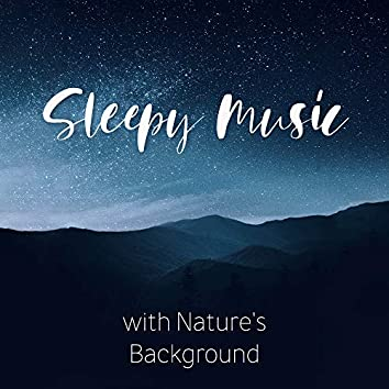 Sleepy Music with Nature's Background