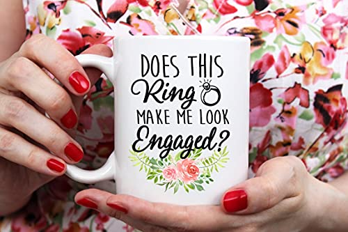 Does This Ring Make Me Look Engaged Flowers Mug Great Gift for Brides Bridal Wedding Announcement