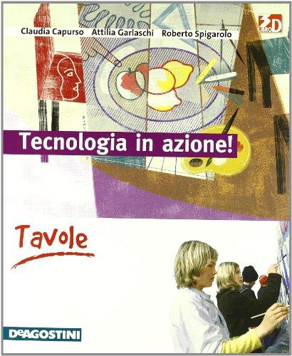 Tecnologia in Azione! Tecnologie-Disegno-Informatica per la Scuola Media con CD