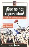 ¡Que no nos representan!: El debate sobre el sistema electoral español (Rompeolas)