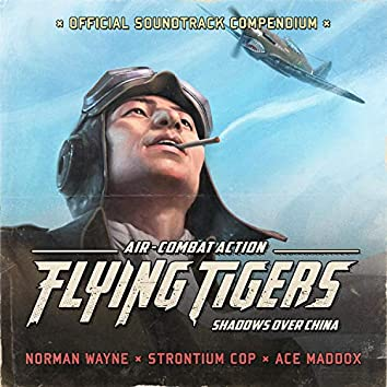 Flying Tigers: Shadows Over China (Official Soundtrack Compendium)