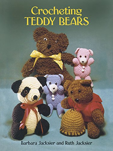 Crocheting Teddy Bears: 16 Designs for Toys (Dover Knitting, Crochet, Tatting, Lace) (English Edition)