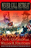Never Call Retreat: Lee and Grant: The Final Victory: A Novel of the Civil War (The Gettysburg Trilogy, 3)