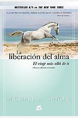 La liberación del alma: El viaje más allá de ti mismo (Advaita) (Spanish Edition) Kindle Edition