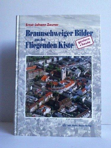 Braunschweiger Bilder aus der Fliegenden Kiste