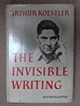 The Invisible Writing:The second volume of Arrow In The Blue. Autobiography 1932-1940.