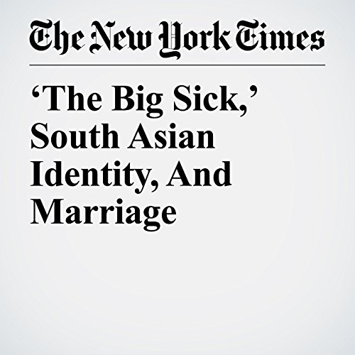 'The Big Sick,' South Asian Identity, And Marriage audiobook cover art
