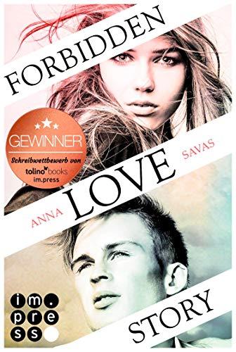 Forbidden Love Story. Weil ich dir begegnet bin: Liebesroman über verbotene Gefühle und heimliche Küsse