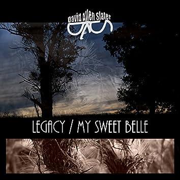 Legacy / My Sweet Belle