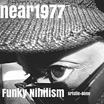 Funky Nihilism - Gristle And Bone