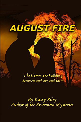 Book: August Fire by Kasey Riley