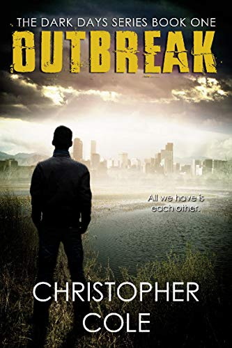 Outbreak (The Dark Days Series Book 1) by [Christopher Cole]