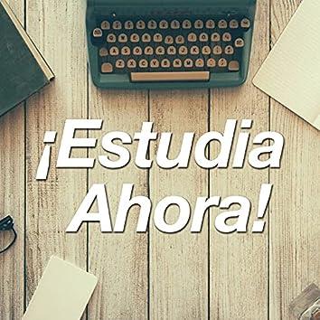¡Estudia Ahora! -  Música Especial para Estudiar para la Concentración para Leer, Hacer Tareas y Memorizar Rápido