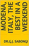 Modena, Italy, The Best in a Weekend (The Best of Cities) (English Edition)